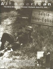 All American (The 82nd Airborne at Timmes' Orchard: June 6-9, 1944)