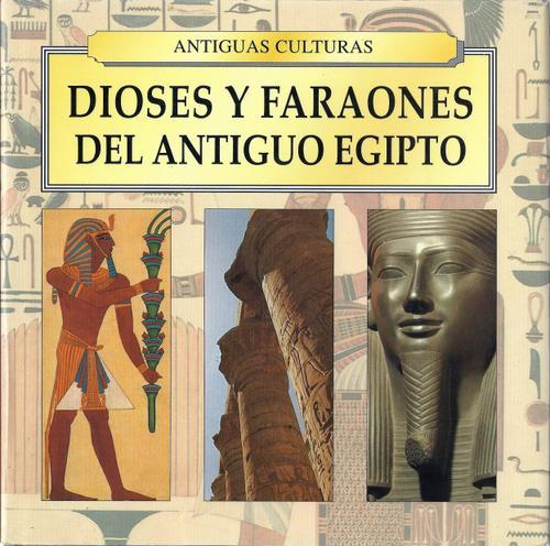 Dioses y Faraones del Antiguo Egipto (Spanish Edition)