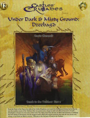 Under Dark and Misty Ground: Dzeebagd - Death in the Treklant Part 2 (Castles & Crusades), Davis Chenault