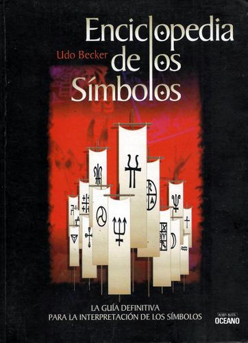 Enciclopedia De Los Simbolos (Spanish Edition)