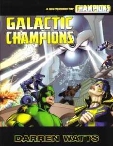Galactic Champions: A Sourcebook for Champions, Long, Steve & Darren Watts