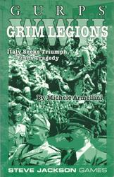 GURPS WWII: Grim Legions - Italy Seeks Triumph, Finds Tragedy
