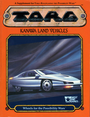Kanawa Land Vehicles: Wheels for the Possibility Wars (TORG Roleplaying Game Supplement), Nigel Findley