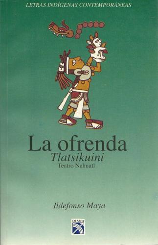 La ofrenda (Letras indigenas contemporaneas) (Spanish Edition)