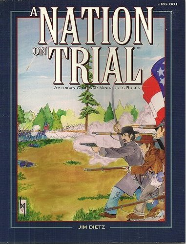 A Nation on Trial: American Civil War Miniatures Rules, Dietz, Jim