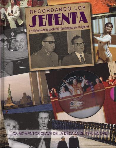 Recordando Los Setenta: La Historia de una Decada Fascinante en Imagenes (with DVD)