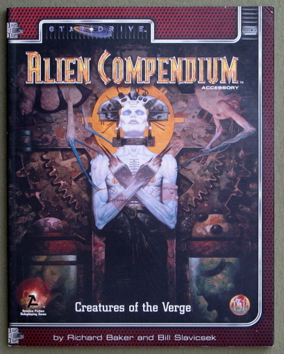 Alien Compendium: Creatures of the Verge (Alternity Sci-Fi Roleplaying, Star Drive Setting), Richard Baker & Bill Slavicsek