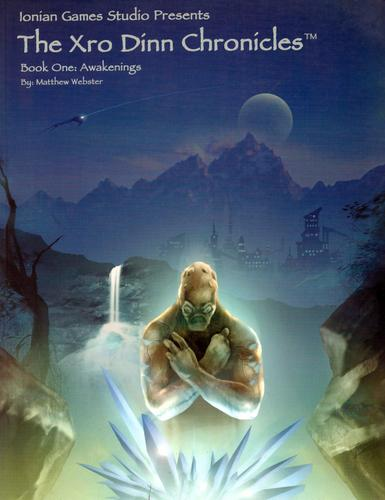 Xro Dinn Chronicles: Book One: Awakenings
